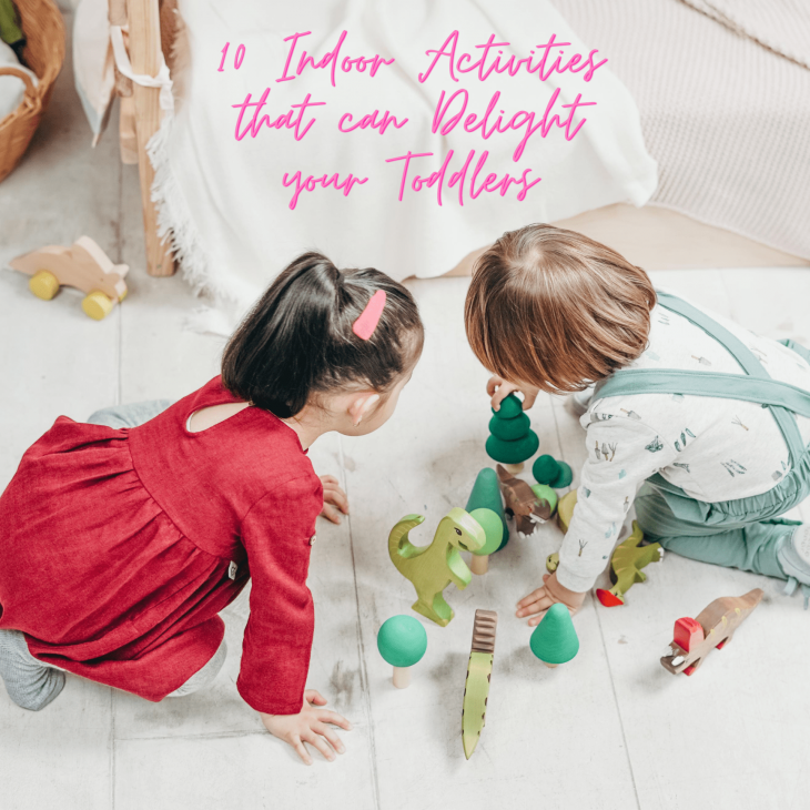 10 Indoor Activities that can Delight your Toddlers